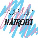 Find Out Why Pop Up Nairobi is 'The New Black' photo