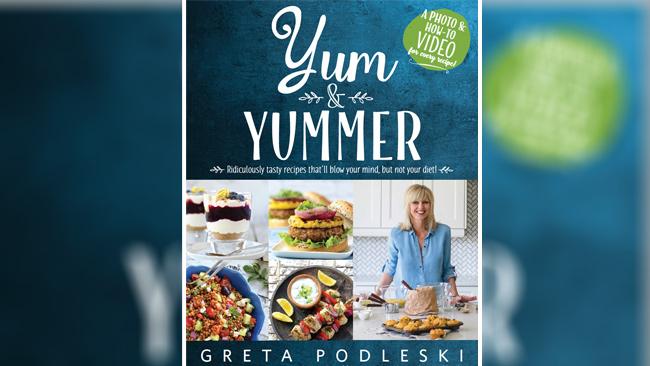 Greta Podleski's Yum & Yummer Cookbook A Delicious And Nutritious Delight photo