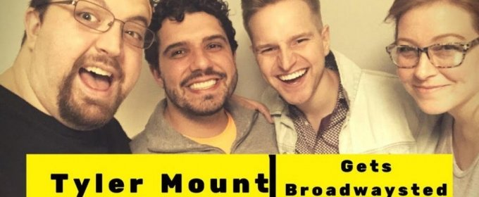 The 'broadwaysted' Podcast Welcomes Actor And Vlogger Tyler Mount photo