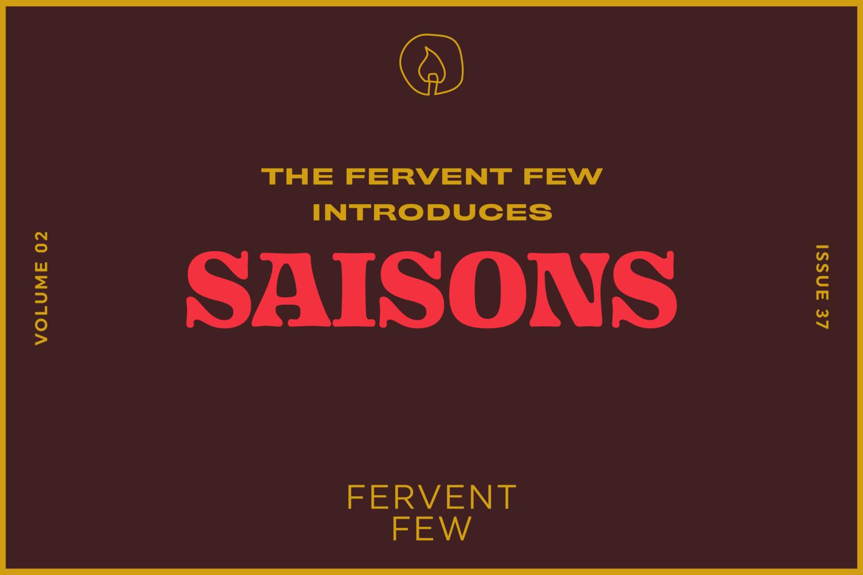 The Fervent Few Introduces Saisons photo