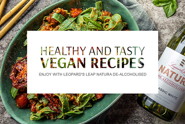Healthy and Tasty Vegan Recipes with Leopard's Leap Natura De-Alcoholised photo