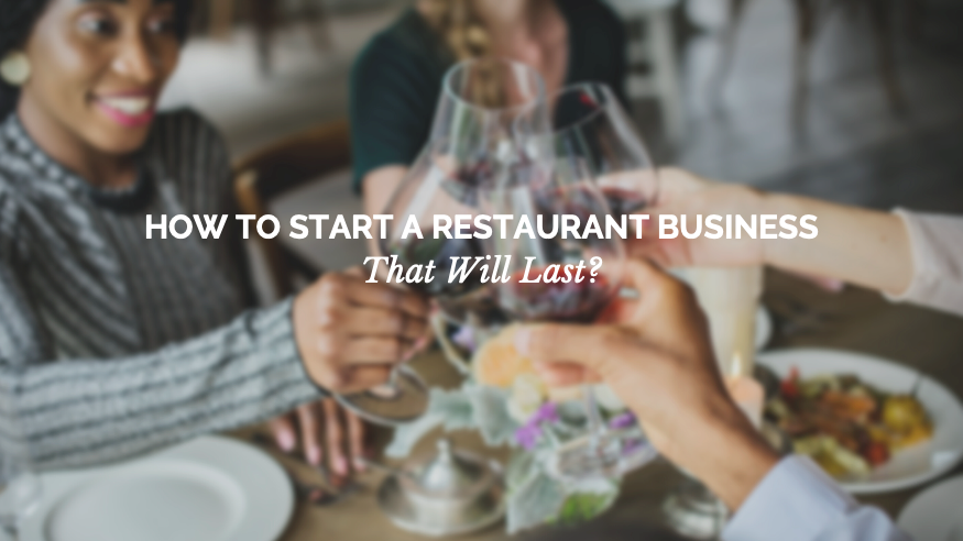 How To Start A Restaurant Business That Will Last photo