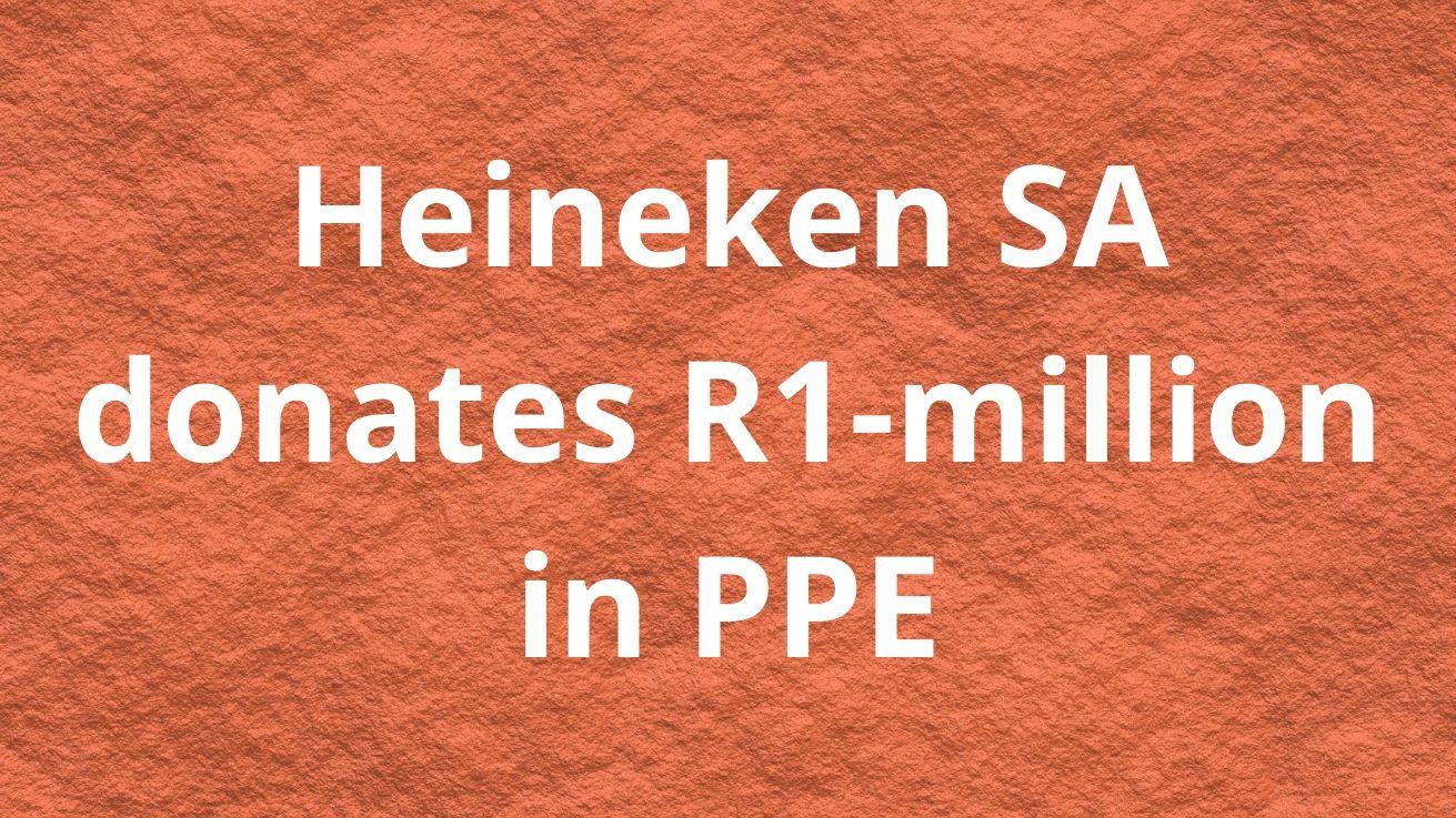 Heineken® Sa Donates R1-million In Ppe photo
