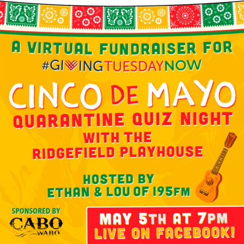 Cinco De Mayo Quarantine Quiz Night With The Ridgefield Playhouse photo