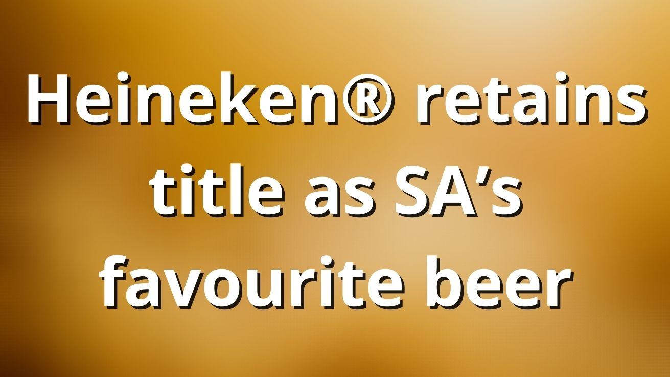 Heineken® Retains Title As Sa's Favourite Beer photo
